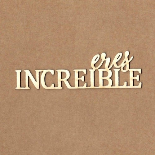 "Chipboard Kora Projects ""Eres increible"""