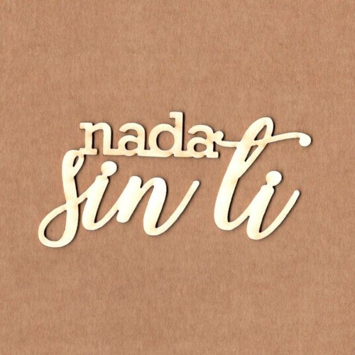 "Chipboard Kora Projects ""Nada sin ti"""